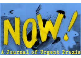 NOW! A Journal of Urgent Praxis